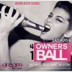 Owners Ball Saturday Aug 6 Night Dream